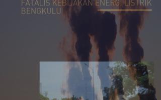 Fatalis Kebijakan Energi Listrik Bengkulu