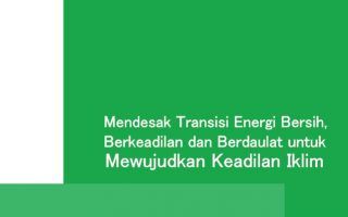 Mendesak Transisi Energi Bersih,  Berkeadilan dan Berdaulat untuk Mewujudkan Keadilan Iklim